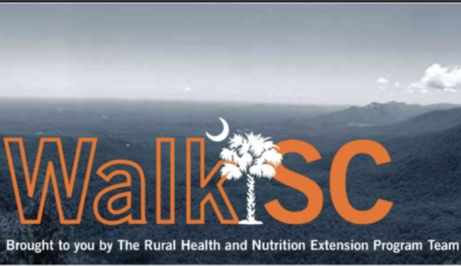 WalkSC broight to you by th Rural Health and Nutrition Extension Program Team