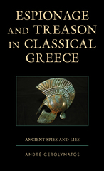 Espionage and Treason in Classical Greece: Ancient Spies and Lies