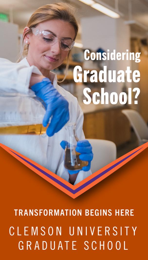 Considering Graduate School? Transformation begins here. Clemson University Graduate School.