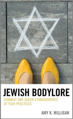 Jewish Bodylore: Feminist and Queer Ethnographies of Folk Practices