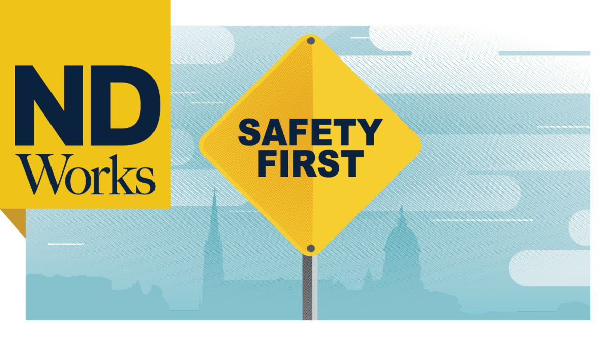 """Image of a yellow traffic sign that says """"safety first."""" This is the cover image of the March-April print edition of NDWorks."""