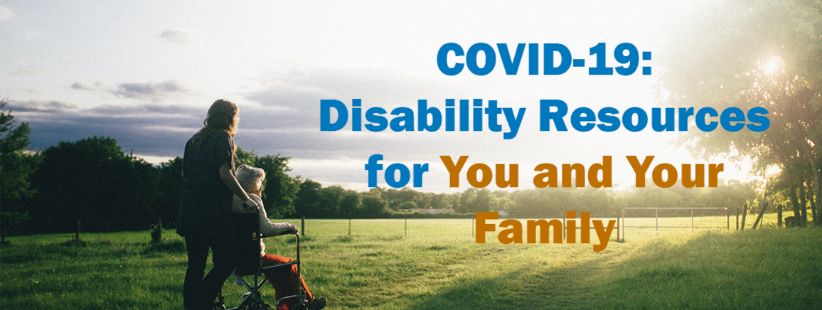 COVID-19: Disability Resources for You and Your Family