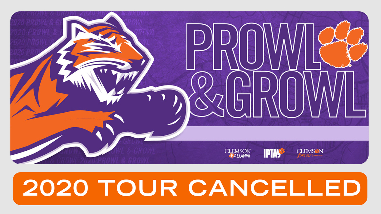 Prowl & Growl 2020 Tour Cancelled - Clemson Alumni, IPTAY, Clemson Forever Annual Giving