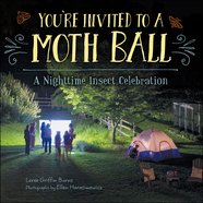 You're Invited to a Moth Ball by Loree Griffin Burns, illus. Ellen Harasimowicz