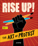 Rise Up! The Art of Protest by Jo Rippon & Amnesty International