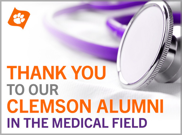 Thank you to our Clemson Alumni in the medical field
