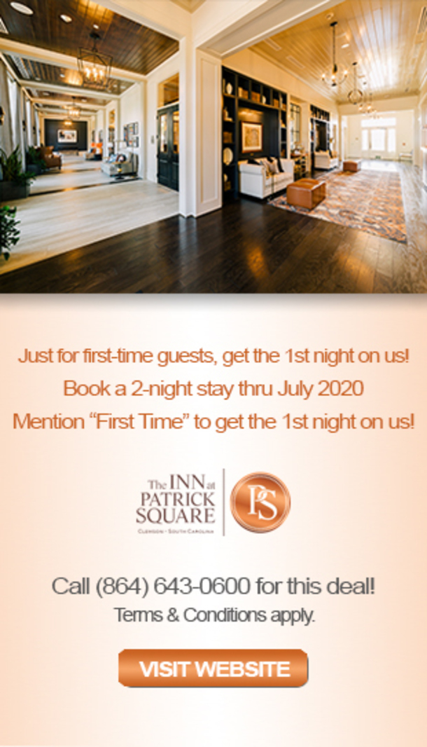 """Just for first-time guests, get the 1st night on us! Book a 2-nights stay thru July 2020 Mention """"First Time"""" to get the 1st night on us! The INN at Patrick Square, Call 864-643-0600 for this deal! Terms and conditions apply. View website."""