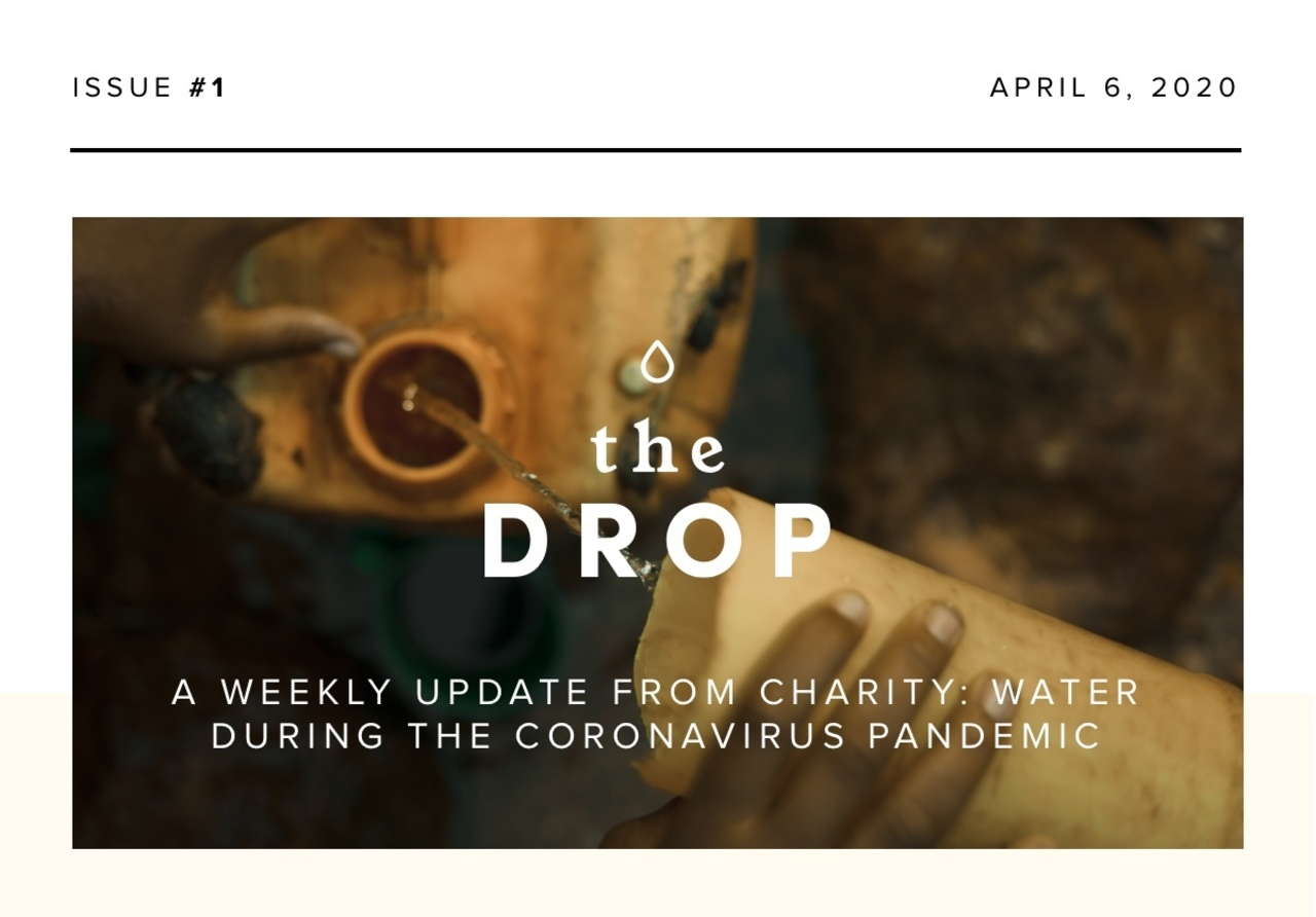 The Drop: A weekly update from charity: water during the coronavirus pandemic.