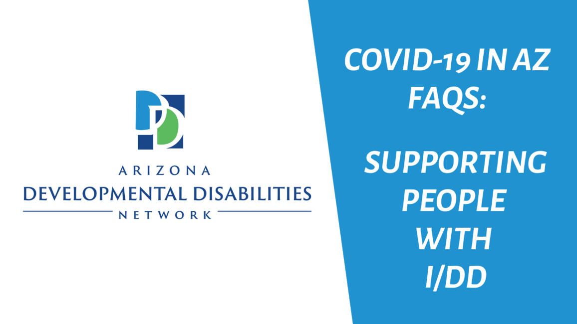 FAQs: COVID-19 in AZ - Supporting People with I/DD