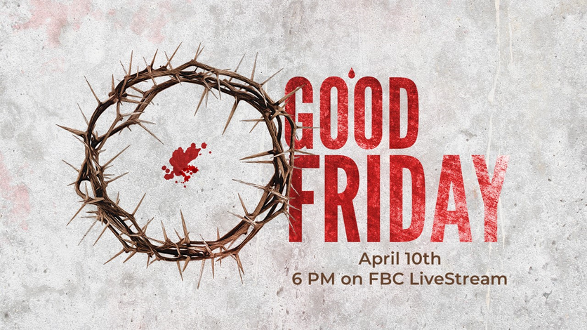 Watch Good Friday Service on LiveStream