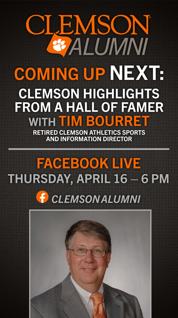 Clemson Alumni. Coming up next: Clemson Highlights with a Hall of Famer with Tim Bourret - Retired Clemson Athletics Sports and Information Director. Thursday, April 1th at 6:00pm.