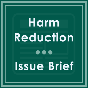 Harm Reduction Issue Brief