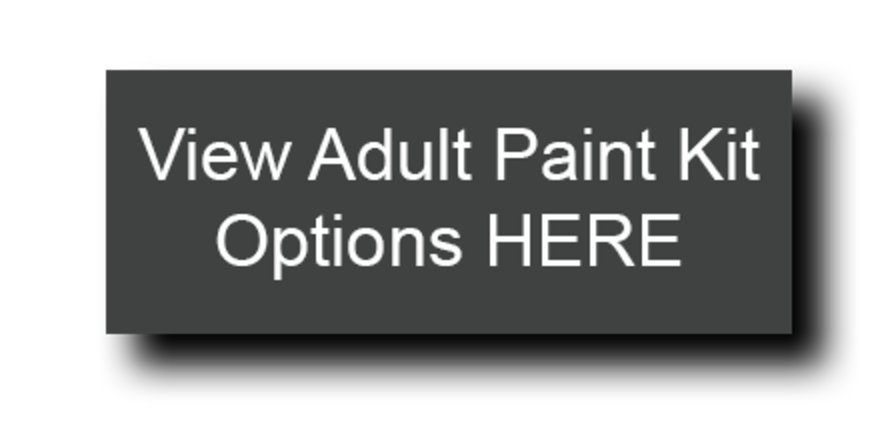 View Adult Paint Options HERE