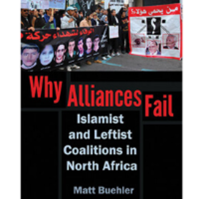 Book Cover for Why Alliances Fail: Islamist and Leftist Coalitions in North Africa