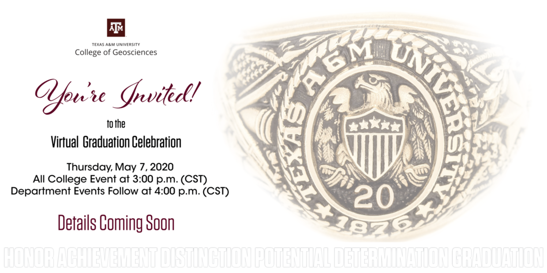 College of Geosciences Virtual Graduation Receptions: May 7
