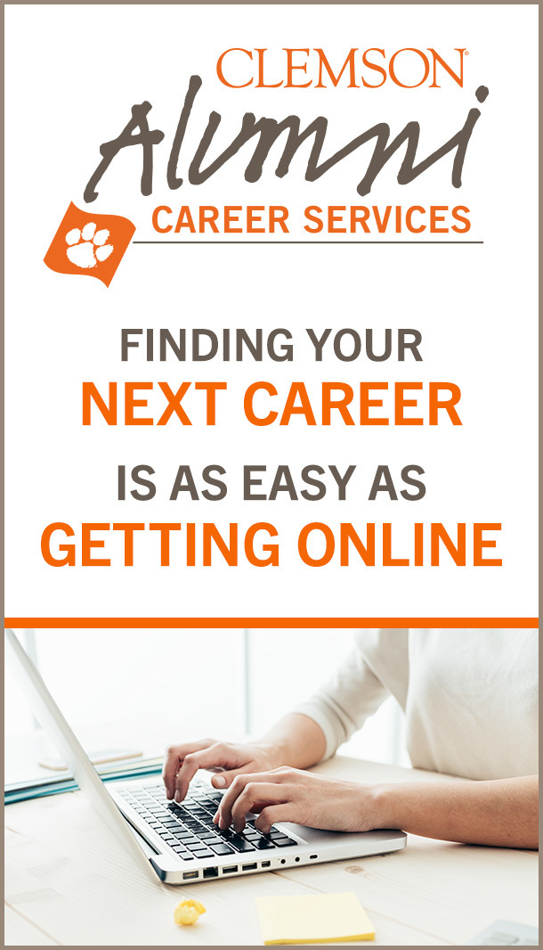 Clemson Alumni Career Services. Finding your next career is as easy as getting online.