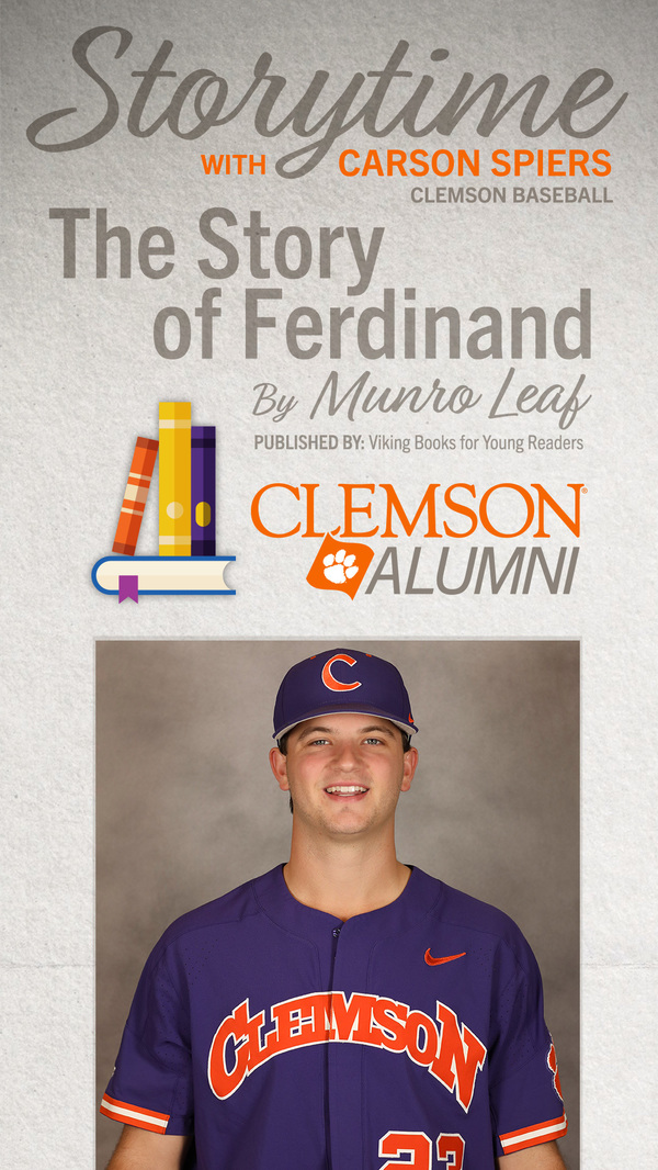 Storytime with Carson Spiers Clemson Baseball. The Story of Ferdinand by Munro Leaf. Published by Viking Books for Young Readers. Clemson Alumni.