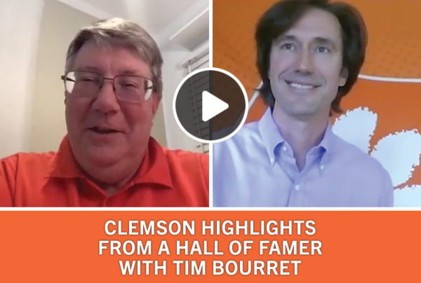 Clemson Highlights with a Hall of Famer with Tim Bourret