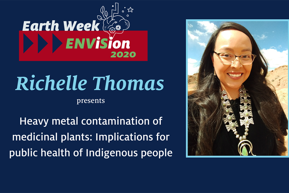Mining Contamination & Diné Medicinal Plants: Richelle Thomas