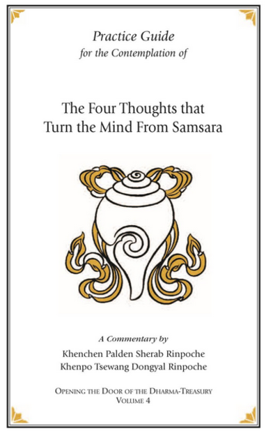 https://www.padmasambhava.org/chiso/books-by-khenpo-rinpoches/four-thoughts-that-turn-the-mind-from-samsara/
