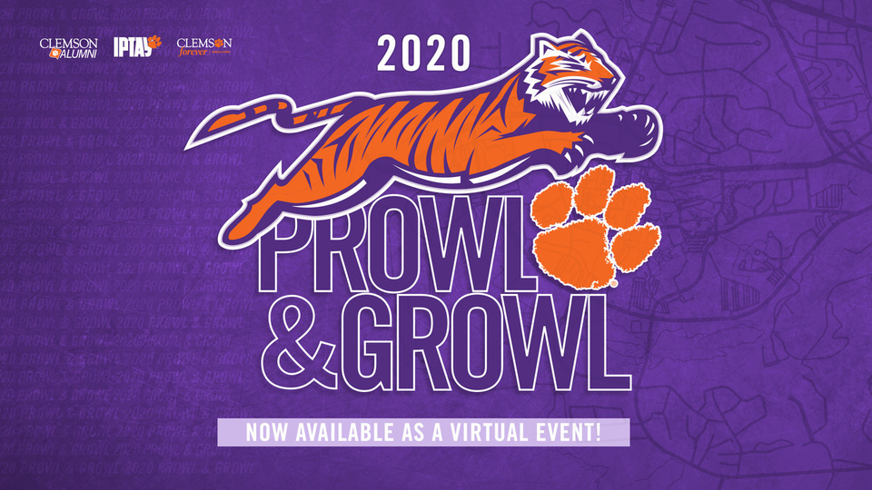Clemson Alumni Clemson Froever Annual Fund Virtual Prowl & Growl Now available as a virtual event