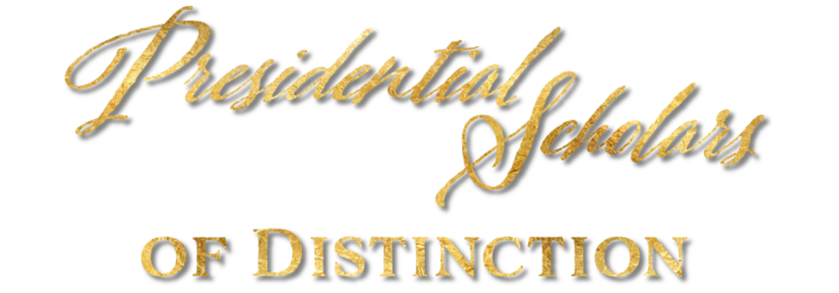 Introducing the college's...Presidential Scholars of Distinction