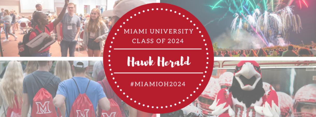 Miami University Class of 2024 - Hawk Herald - #MiamiOH2024