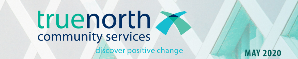 TrueNorth Community Services: Here to Serve. Here for You.