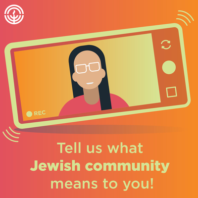 Tell us what Jewish community means to you.