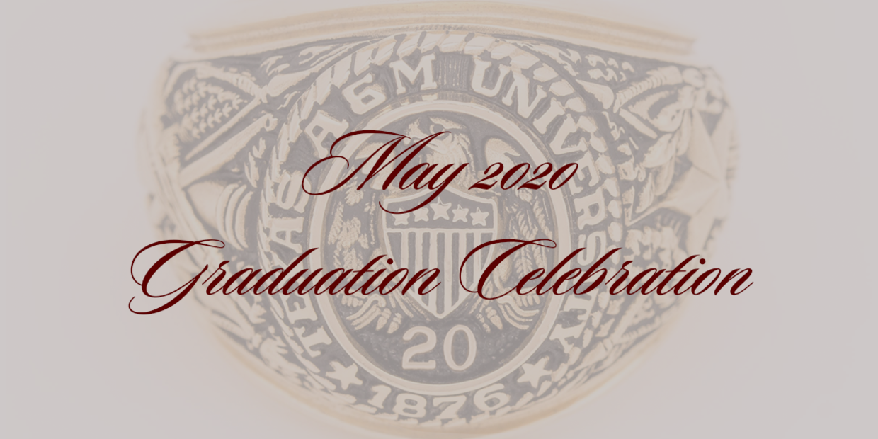 May 2020 Graduation Celebration promotional image with Aggie Ring