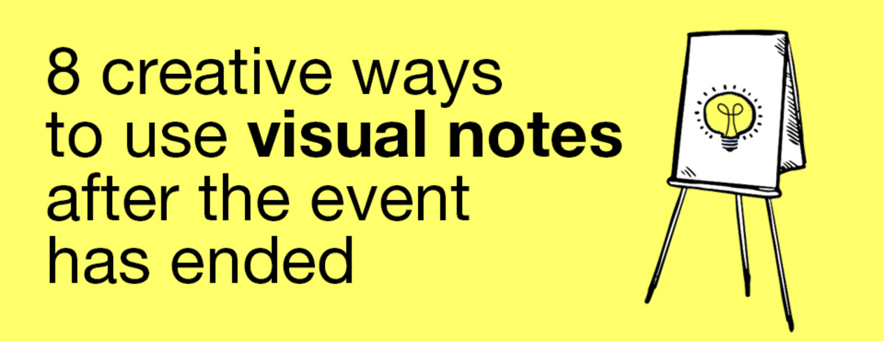 8 creative ways to use visual notes after the event has ended