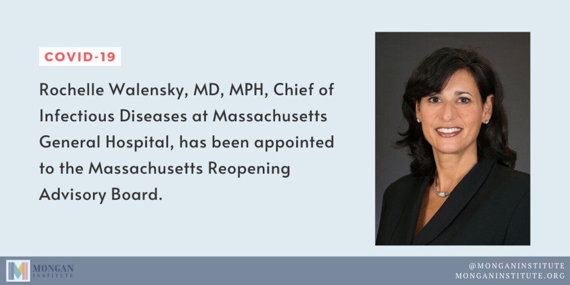 Rochelle Walensky, MD, MPH, Chief of Infectious Diseases at MGH, has been appointed to the Massachsuetts Reopening Board