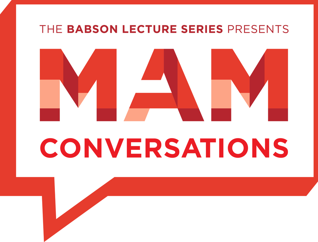 The Babson Lecture Series presents MAM Conversations