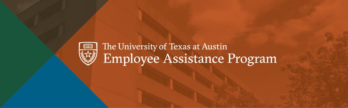 The University of Texas at Austin Employee Assistance Program