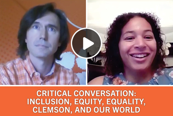 Critical Conversation: Inclusion, Equity, Equality, Clemson and Our World.