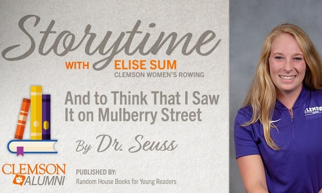 Storytime with Elise Sum Clemson Women's Rowing. And to Think I Saw it on Mulberry Street by Dr. Seuss. Published by Random House Books for Young Readers. Clemson Alumni.