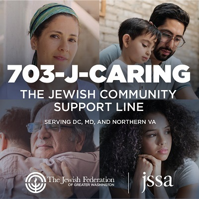 703-J-CARING (703-522-7464) Jewish Community Support Line