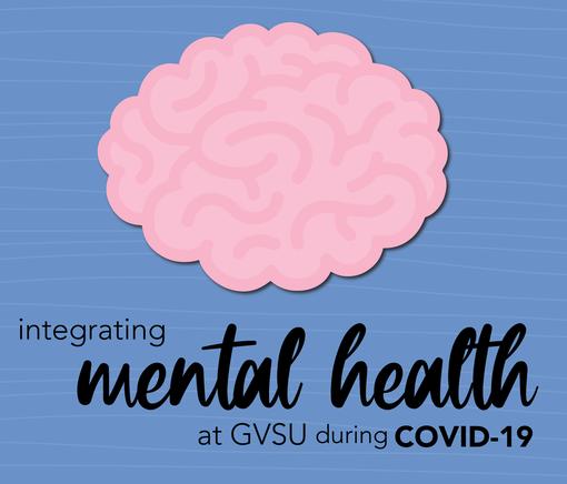 Integrating mental health at GVSU during COVID-19