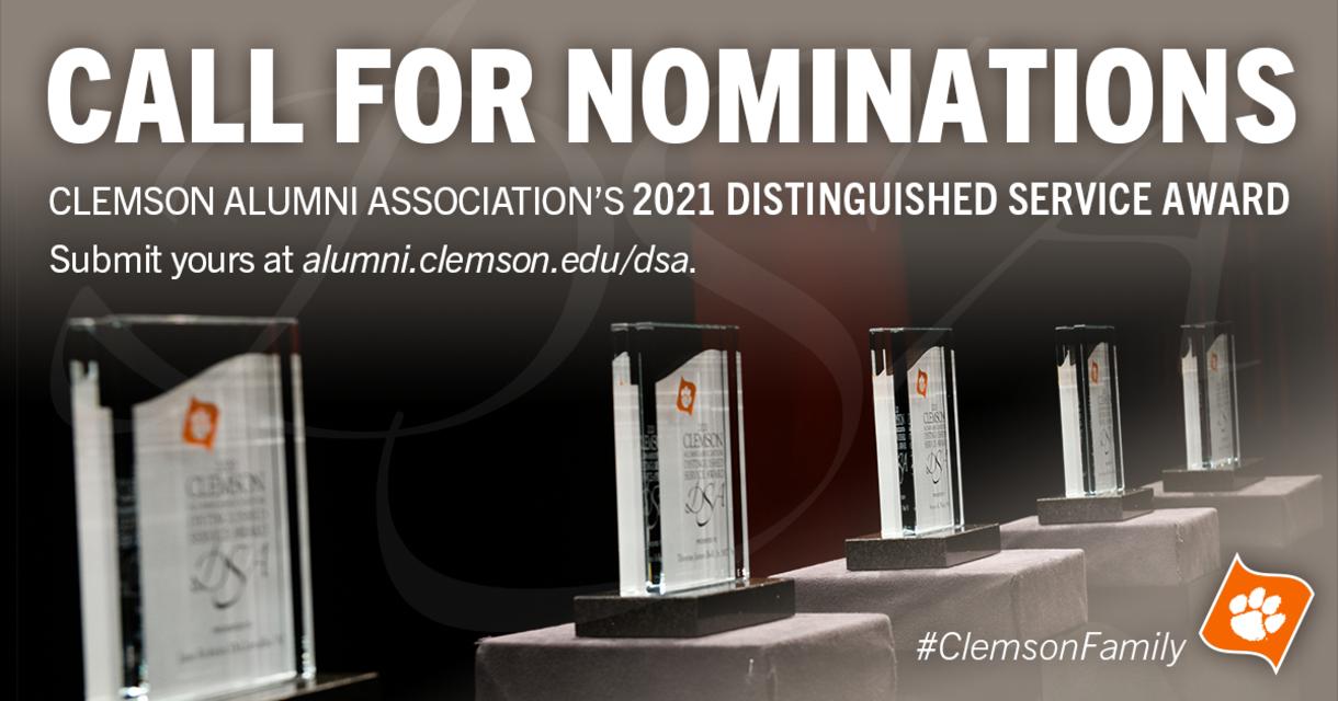Call for Nominations Clemson Alumni Association's 2021 Distinguished Service Award. Submit your at alumni.clemson.edu/dsa