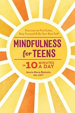 Cover to book: Mindfulness for Teens in 10 Minutes a Day