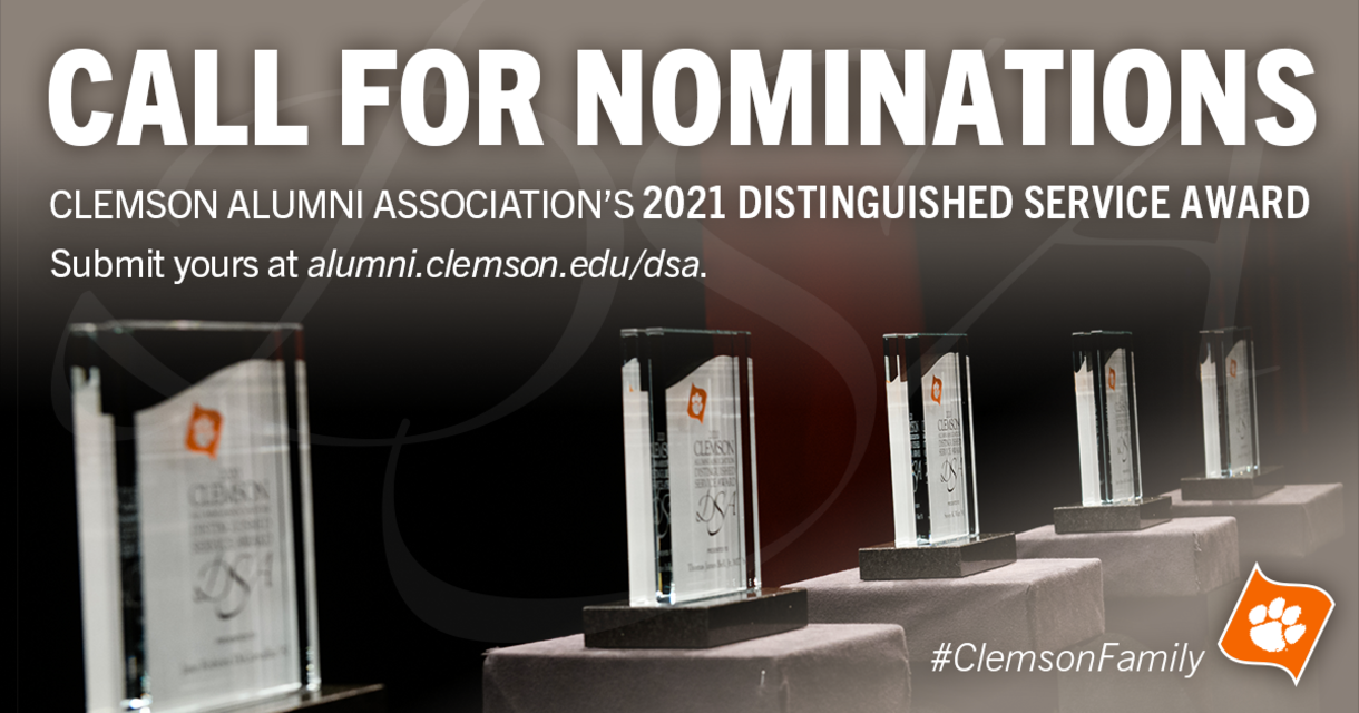 Call for Nominations Clemson Alumni Association's 2021 Distinguished Service Award. Submit your at alumni.clemson.edu/dsa