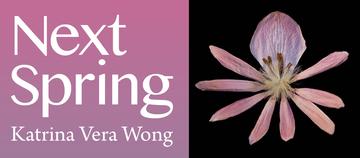 Next Spring by Katrina Vera Wong