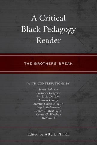 A Critical Black Pedagogy Reader: The Brothers Speak