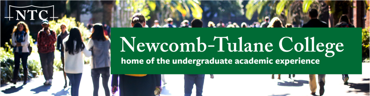 Newcomb-Tulane COllege - home of the undergraduate exerience