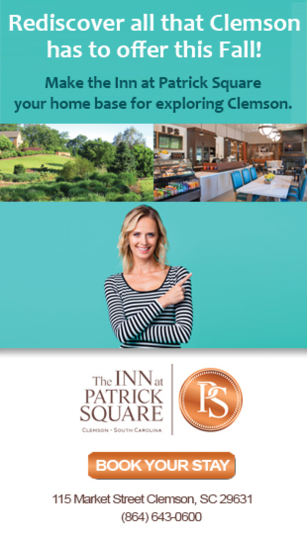 Rediscover all that Clemson has to offer this Fall! Make the Inn at Patrick Square your home base for exploring Clemson. The Inn at Patrick Square Clemson, SC. Book your stay. 115 Market Street, Clemson, SC 29631. 864-643-0600