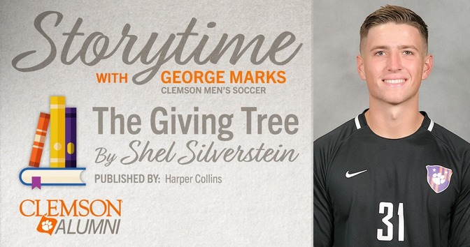 Storytime with George Marks Clemson Men's Soccer. The Giving Tree by Shel Silverstein Published by Harper Collins. Clemson Alumni.
