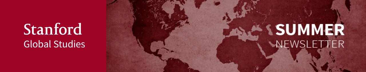 Stanford Global Studies Summer Newsletter