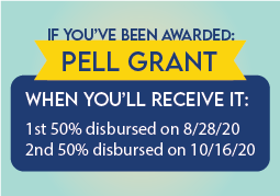 First disbursement, if you've been awarded Pell Grant: you'll receive the first half on August 28. The second half will be disbursed on October 16.