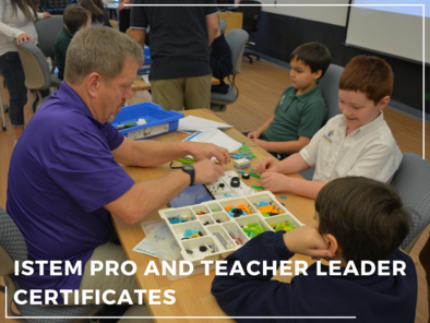 iSTEMPro and Teacher Leader Certificates