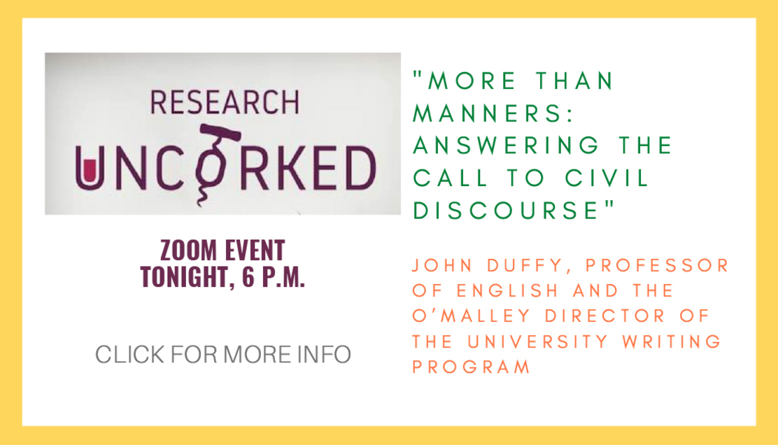 """Graohic: Research Uncorked: """"More than Manners: Answering the Call to Civil Discourse"""" with John Duffy, professor of English and the O'Malley Director of the University Writing Program"""